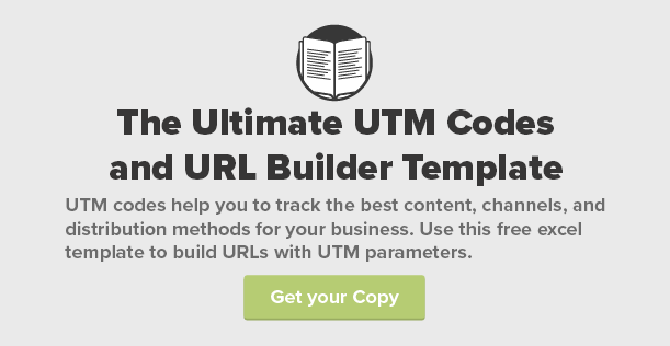 Download the Ultimate UTM Codes and URL Builder Template!