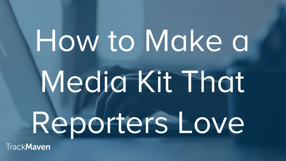 How to Make a Media Kit That Reporters Love
