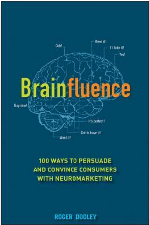 100 Ways to Persuade and Convince Consumers with Neuromarketing